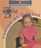 Things at School, Weekly Reader Early Learning Library, 0836868080