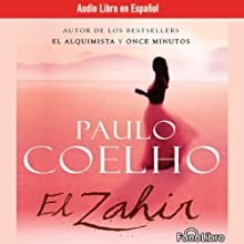El Zahir (The Zahir) (Dramatized) Audiobook by Paulo Coelho Narrated by Full Cast