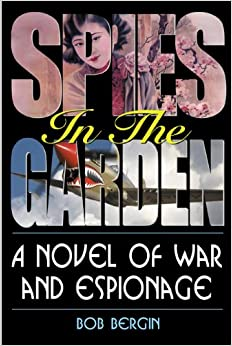 Spies in the Garden: A Novel of War and Espionage