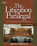 Bundle: Litigation Paralegal: a Systems Approach, 5th + Paralegal Online Courses - Civil Litigation on Bb : Litigation Paralegal: a Systems Approach, 5th + Paralegal Online Courses - Civil Litigation on Bb, McCord and McCord, James W. H., 142831475X