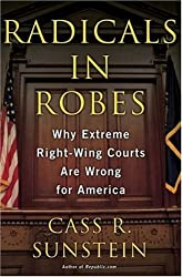 [ RADICALS IN ROBES WHY EXTREME RIGHT-WING COURTS ARE WRONG FOR AMERICA BY SUNSTEIN, CASS R.](AUTHOR)PAPERBACK