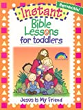Instant Bible Lessons for Toddlers, Mary Davis, 1584110368