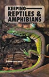 Keeping Reptiles and Amphibians, Johann Krottlinger, 0866225161