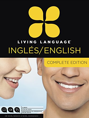 Living Language English for Spanish Speakers, Complete Edition (ESL/ELL): Beginner through advanced course, including 3 coursebooks, 9 audio CDs, and free online learning (Best English As A Second Language Programs)