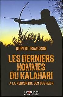 Les derniers hommes du Kalahari : à la rencontre des Bushmen, Isaacson, Rupert