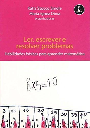 Ler, Escrever e Resolver Problemas: Habilidades Básicas para Aprender Matemática