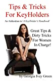 Tips & Tricks For Keyholders: An Addendum to 'A