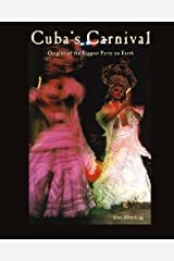 Cuba's Carnival: Origins of the Biggest Party on Earth Paperback