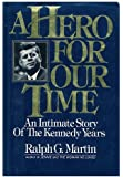 A Hero for Our Times : an Intimate Story of the Kennedy Years