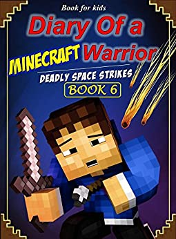 Download for free Book for kids: Diary of a Minecraft Warrior 6: Deadly Space Strikes