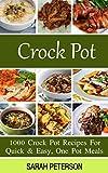 1000 slow cooker recipes - Crock Pot Recipes:  1000 Crock Pot Recipes For Quick & Easy, One Pot Meals