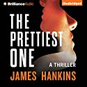 The Prettiest One: A Thriller Audiobook by James Hankins Narrated by Bon Shaw