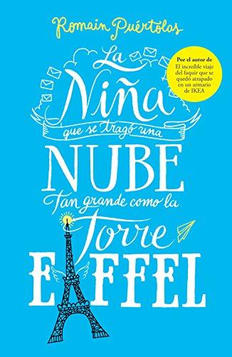 La niña que se tragó una nube tan grande como la torre Eiffel (Spanish Edition)