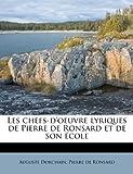 Les Chefs-D'Oeuvre Lyriques de Pierre de Ronsard et de Son École, Auguste Dorchain and Pierre De Ronsard, 1179659643