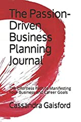 The Passion-Driven Business Planning Journal: The Effortless Path to Manifesting Your Business and Career Goals (Journalling Prompts Series) Paperback