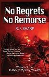 No Regrets, No Remorse, R. F. Sharp, 1464200432