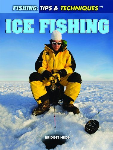 Ice Fishing (Fishing: Tips & Techniques)