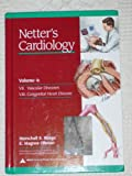 img - for Netter's Cardiology - Volume 4: VII. Vascular Diseases, VIII. Congenital Heart Disease book / textbook / text book