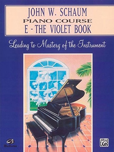 John W. Schaum Piano Course: E -- The Violet Book (Books Method Piano John Schaum)