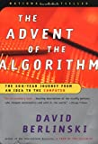The Advent of the Algorithm, David Berlinski, 0156013916
