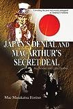 Japan's Denial and MacArthur's Secret Deal, Mac Horino, 0595321712