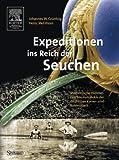 Expeditionen ins Reich der Seuchen, Johannes W. Gruntzig and Heinz Mehlhorn, 3827416221
