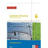 Lambacher Schweizer Mathematik 6. Ausgabe Bayern: Schulaufgabentrainer. Schülerheft mit Lösungen Klasse 6 (Lambacher Schweizer. Ausgabe für Bayern ab 2017)