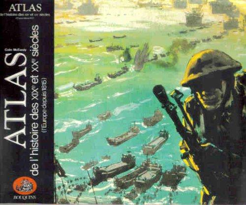 Atlas de l'histoire des XIXe et XXe Broché – 24 août 1992 McEvedy Colin BOUQUINS 222104777X Atlas thématiques