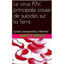 Le virus PDV, principale cause de suicides sur la Terre: Savoir, comprendre, informer (French Edition)