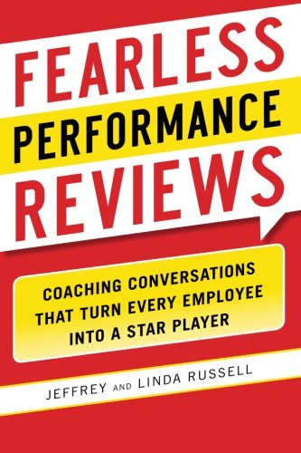 Fearless Performance Reviews: Coaching Conversations that Turn Every Employee into a Star Player (Business Books)