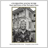 Celebrating Social Work : Faces and Voices of the Formative Years, Elizabeth Wichers DuMez, Donato Sardella (photographs), 0872931048