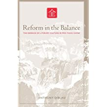 Reform in the Balance: The Defense of Literary Culture in Mid-Tang China