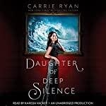 Daughter of Deep Silence | Carrie Ryan