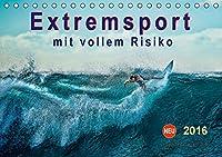 Extremsport - mit vollem Risiko (Tischkalender 2016 DIN A5 quer): Sport an...