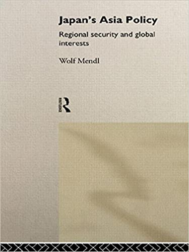 Book Japan's Asia Policy: Regional Security and Global Interests (Politics in Asia)