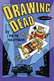 Drawing Dead, Pete Hautman, 1476748527
