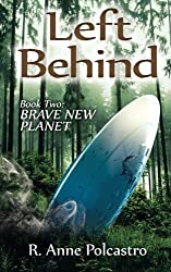 Left Behind Book Two: Brave New Planet (Left Behind Trilogy) (Volume 2)
