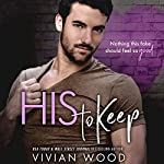 His To Keep | Vivian Wood