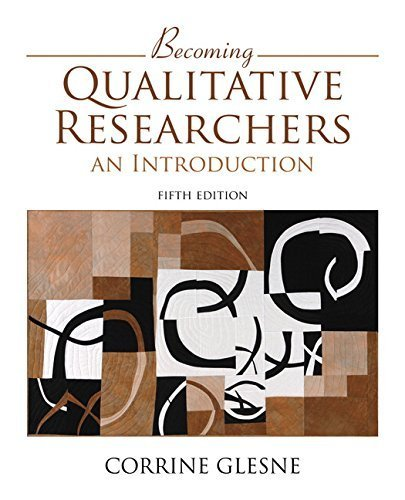 Becoming Qualitative Researchers: An Introduction (5th Edition) by Corrine Glesne (2015-01-03)