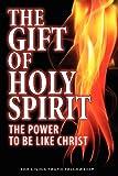 The Gift of Holy Spirit, John A. Lynn and Mark H. Graeser, 098483740X