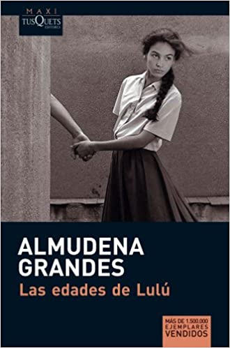 Amazon.com: Las edades de Lulú (MAXI) (Spanish Edition) (9788483835579):  Grandes, Almudena: Books