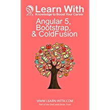 Learn With: Angular 5, Bootstrap, and ColdFusion