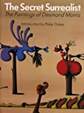 The Secret Surrealist, Desmond Morris, 0714824488