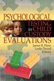 Psychological Testing in Child Custody Evaluations, James R. Flens and Leslie Drozd, 0789029723