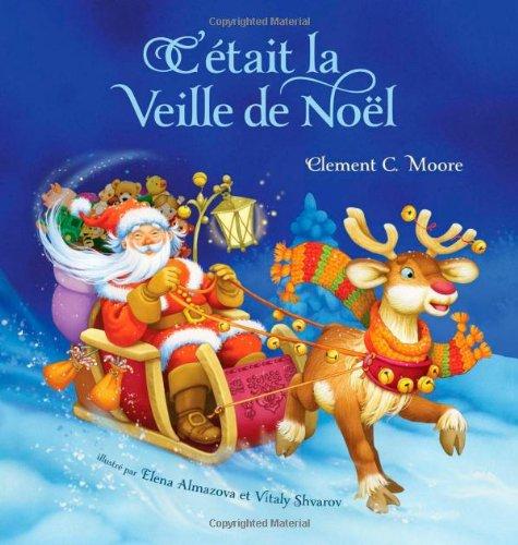 C'etait La Veille De Noel (Twas The Night Before Christmas, French Edition)