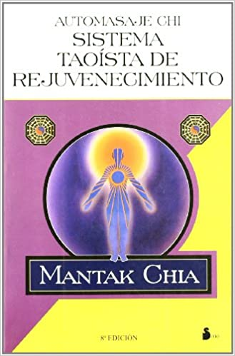 Automasaje Chi: sistema taoísta de rejuvenecimiento 2013 ...