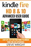 img - for Kindle Fire HD 8 & 10: Kindle Fire HD Advanced User Guide (Updated DEC 2016): Step-By-Step Instructions to Enrich Your Fire HD Experience (Kindle Fire HD Manual, Fire HD ebook, Fire HD 8, Fire HD 10) book / textbook / text book