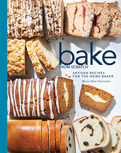 Bake from Scratch: Volume 4: Artisan Recipes for the Home Baker