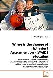 Where Is the Change of Behavior? Assessment on Hiv/Aids Education, Yonas Regassa Guta, 3639320522