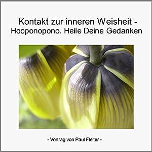 Kontakt zur inneren Weisheit & Hooponopono. Heile Deine Gedanken Hörbuch